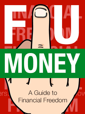 FU Money: A Guide to Financial Freedom - FU Money is the position of not having to worry about money, it is Financial Freedom. In this course, I will teach you, step by step, how to setup and achieve FU position that will start your way to wealth.